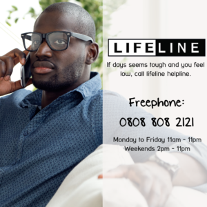A black man with glasses on the phone with text saying Lifeline If days seem touch and you feel low, call lifeline helpline Freephone 0808 808 2121 Monday to Friday 11am - 11pm Weekends 2pm - 11pm